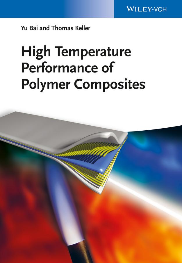 Thomas Keller High Temperature Performance of Polymer Composites nicolas boyard heat transfer in polymer composite materials forming processes