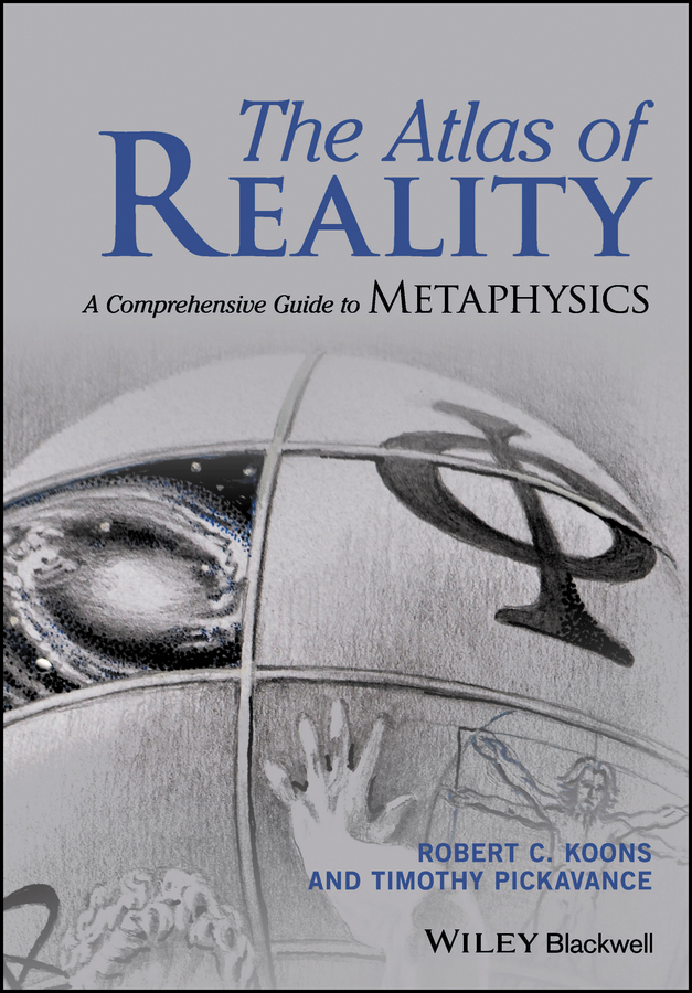 Timothy Pickavance The Atlas of Reality. A Comprehensive Guide to Metaphysics