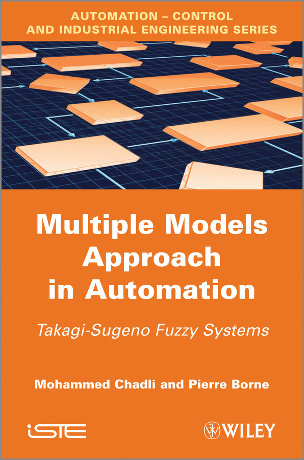 цена на Pierre Borne Multiple Models Approach in Automation. Takagi-Sugeno Fuzzy Systems
