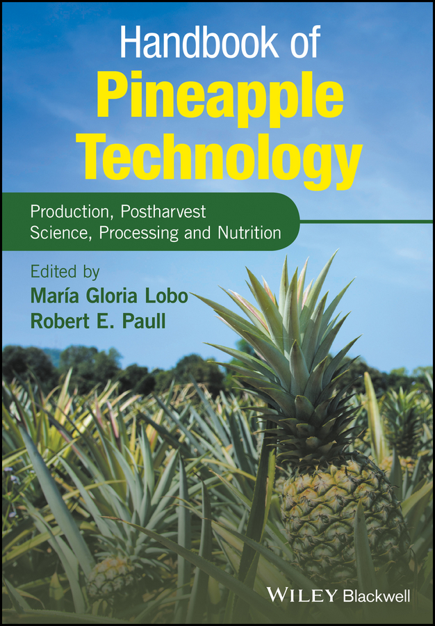 Maria Lobo Gloria Handbook of Pineapple Technology. Production, Postharvest Science, Processing and Nutrition rubén morawicki o handbook of sustainability for the food sciences