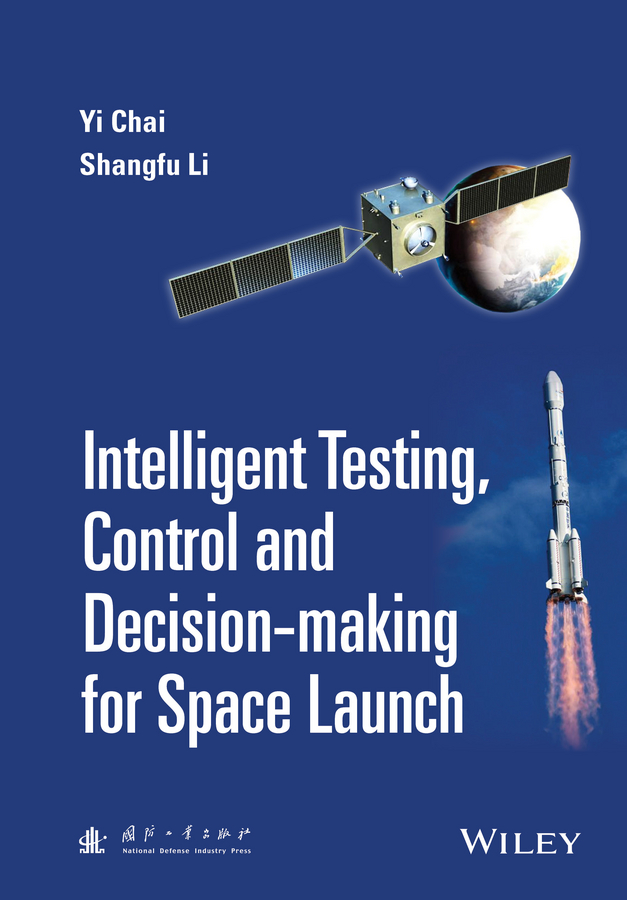 Yi Chai Intelligent Testing, Control and Decision-making for Space Launch цена
