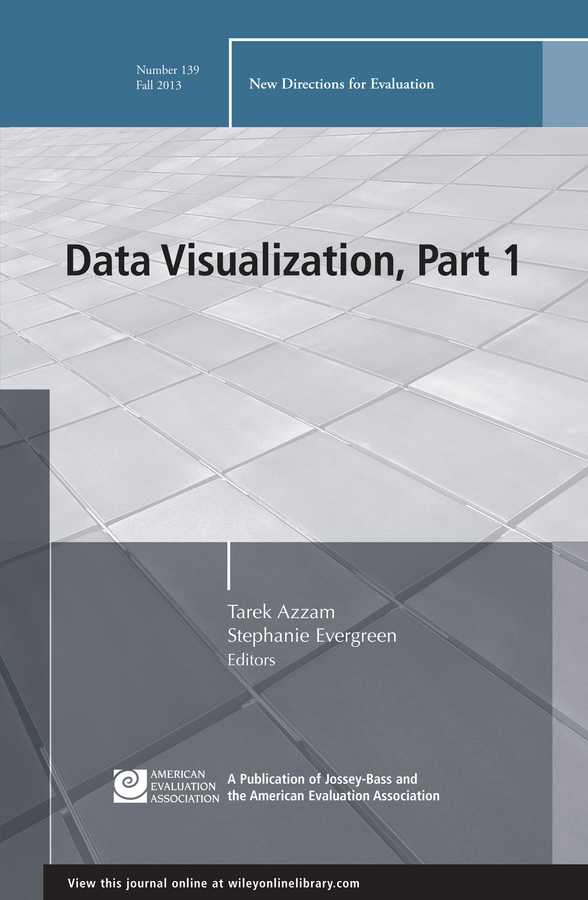 Tarek Azzam Data Visualization Part 1 New Directions for Evaluation Number 139