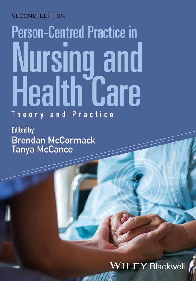 Brendan McCormack Person-Centred Practice in Nursing and Health Care. Theory and Practice brendan mccormack person centred practice in nursing and health care theory and practice