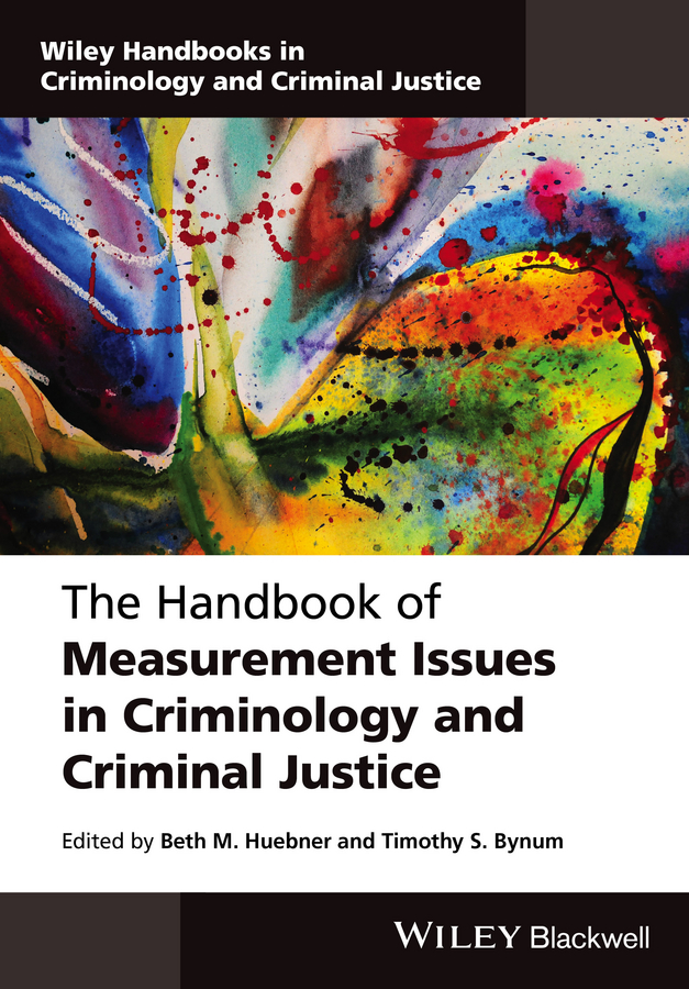 Beth Huebner M. The Handbook of Measurement Issues in Criminology and Criminal Justice research methods for criminology and criminal justice