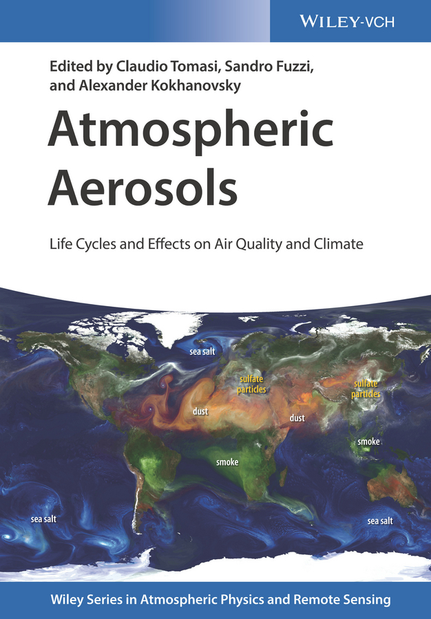 купить Alexander Kokhanovsky Atmospheric Aerosols. Life Cycles and Effects on Air Quality and Climate онлайн