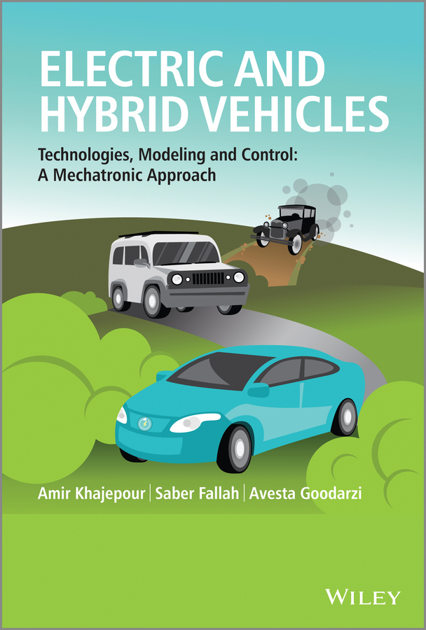 Amir Khajepour Electric and Hybrid Vehicles. Technologies, Modeling and Control - A Mechatronic Approach application of mr damper in vehicle suspension systems