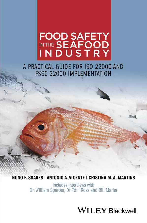 Cristina Martins M.A. Food Safety in the Seafood Industry. A Practical Guide for ISO 22000 and FSSC 22000 Implementation