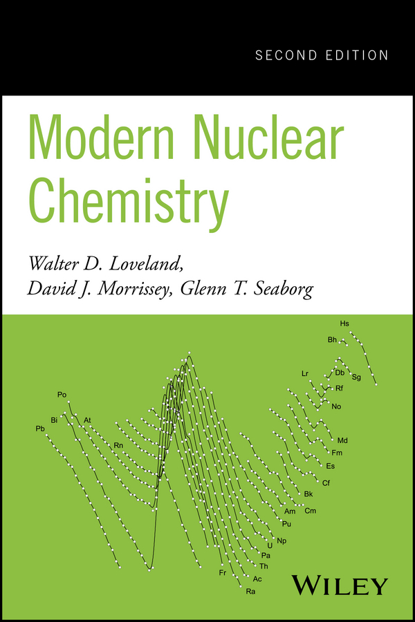 Walter Loveland D. Modern Nuclear Chemistry rachel powsner a essentials of nuclear medicine physics and instrumentation