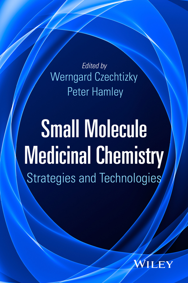Werngard Czechtizky Small Molecule Medicinal Chemistry. Strategies and Technologies kurt kolasinski w physical chemistry how chemistry works