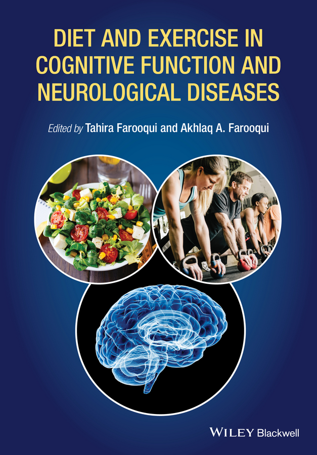 Tahira Farooqui Diet and Exercise in Cognitive Function and Neurological Diseases все цены