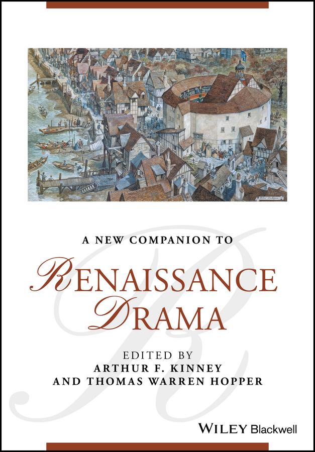 Thomas Hopper Warren A New Companion to Renaissance Drama creating and contemplating the renaissance garden