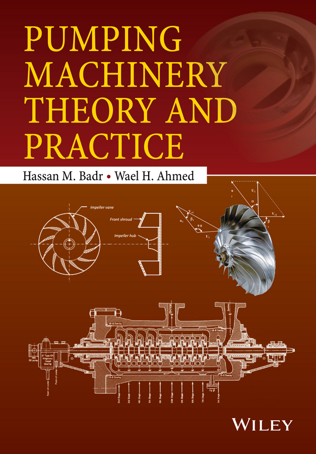 Hassan Badr M. Pumping Machinery Theory and Practice недорго, оригинальная цена