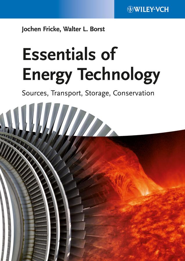 Jochen Fricke Essentials of Energy Technology. Sources, Transport, Storage, Conservation стоимость