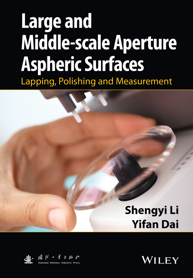 Shengyi Li Large and Middle-scale Aperture Aspheric Surfaces. Lapping, Polishing and Measurement cnc precision machining for customized parts in 2015 84