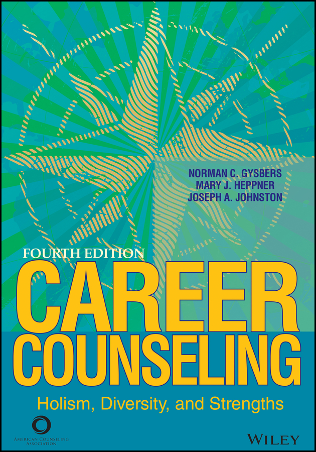 Norman Gysbers C. Career Counseling. Holism, Diversity, and Strengths coez padova