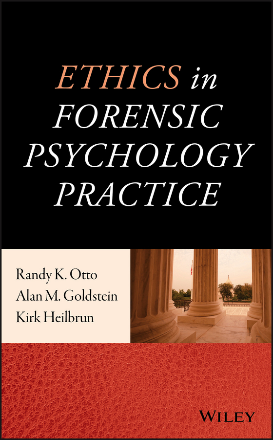 Kirk Heilbrun Ethics in Forensic Psychology Practice douglas ubelaker h forensic science current issues future directions