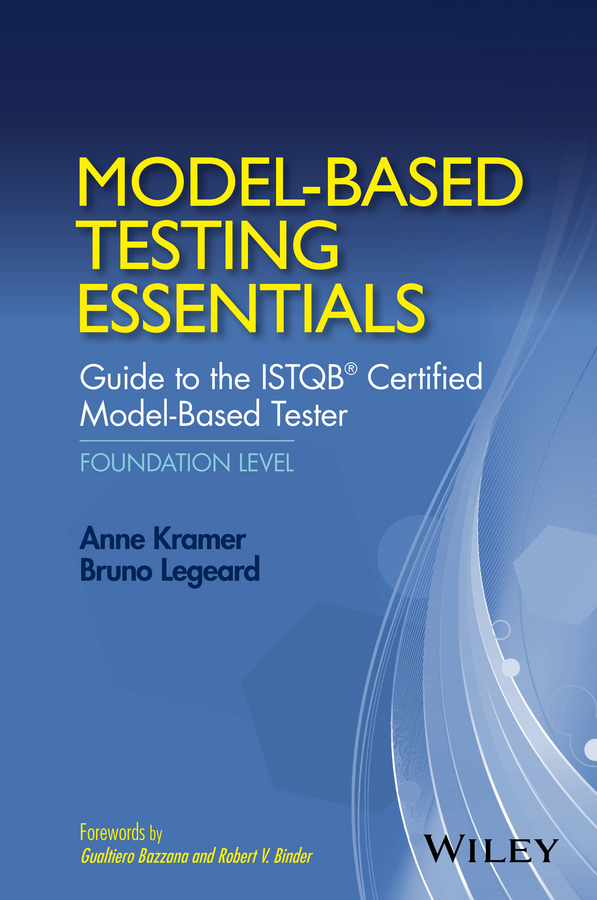 Bruno Legeard Model-Based Testing Essentials - Guide to the ISTQB Certified Model-Based Tester. Foundation Level lena simonyan constuction and validation of a task based test in armenian context