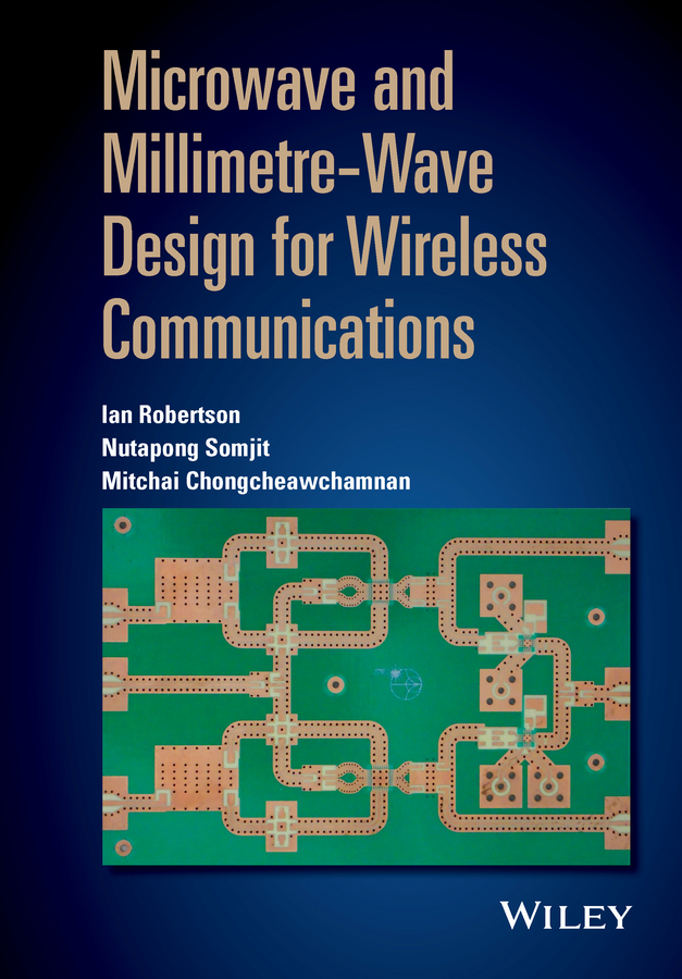 Ian Robertson Microwave and Millimetre-Wave Design for Wireless Communications