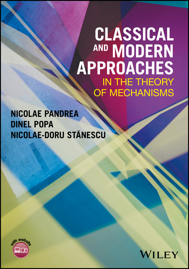 Фото - Nicolae-Doru Stanescu Classical and Modern Approaches in the Theory of Mechanisms the french nobility in the eighteenth century reassessments and new approaches