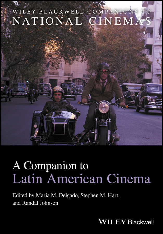 Randal Johnson A Companion to Latin American Cinema pavlovic tatjana a companion to spanish cinema