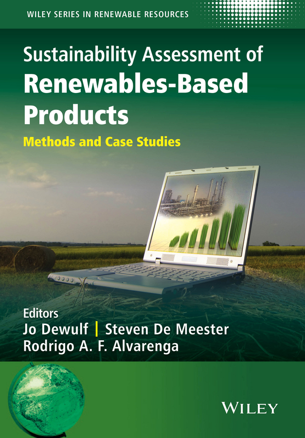 Jo Dewulf Sustainability Assessment of Renewables-Based Products. Methods and Case Studies benoit robyns electricity production from renewables energies
