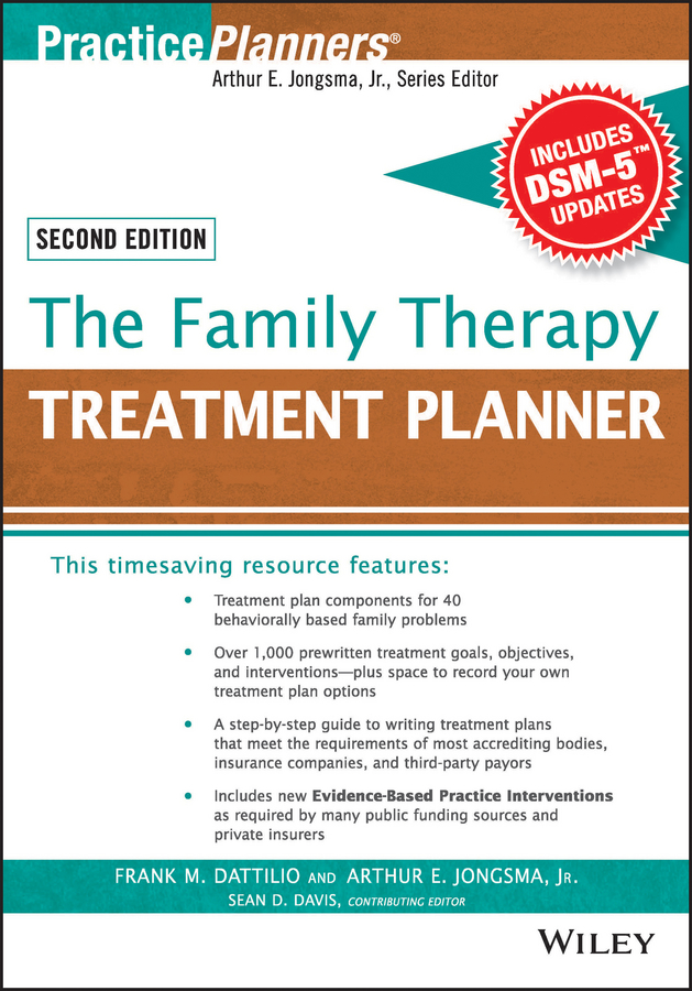 Arthur E. Jongsma, Jr. The Family Therapy Treatment Planner, with DSM-5 Updates, 2nd Edition