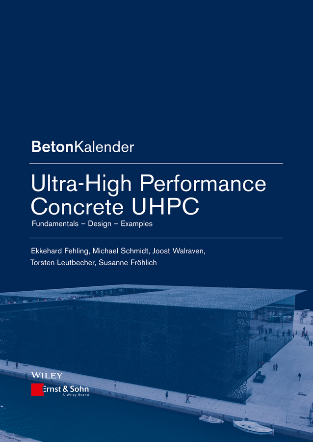 цена на Michael Ignaz Schmidt Ultra-High Performance Concrete UHPC. Fundamentals, Design, Examples