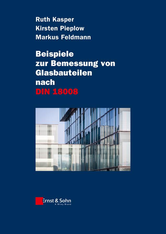 Ruth Kasper Beispiele zur Bemessung von Glasbauteilen nach DIN 18008 carsten schrader incentives als instrument zur gezielten aussendienstmotivation