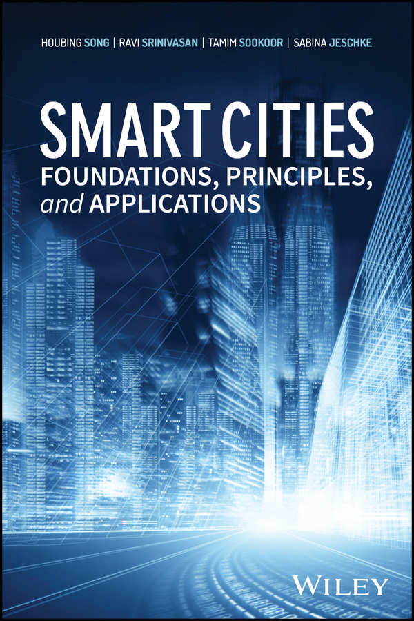 Ravi Srinivasan Smart Cities. Foundations, Principles, and Applications cities for sale