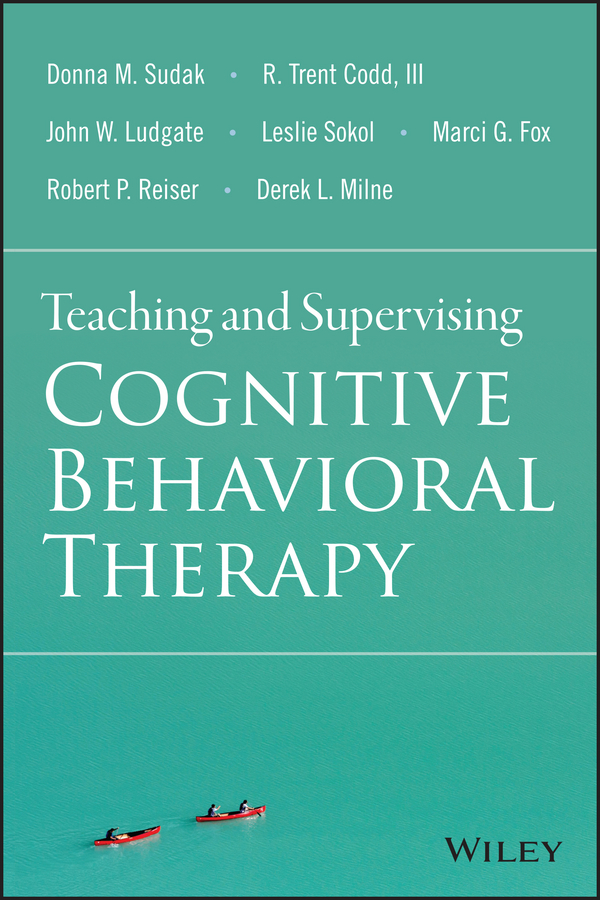 Leslie Sokol Teaching and Supervising Cognitive Behavioral Therapy c simpkins alexander core principles of meditation for therapy improving the outcomes for psychotherapeutic treatments