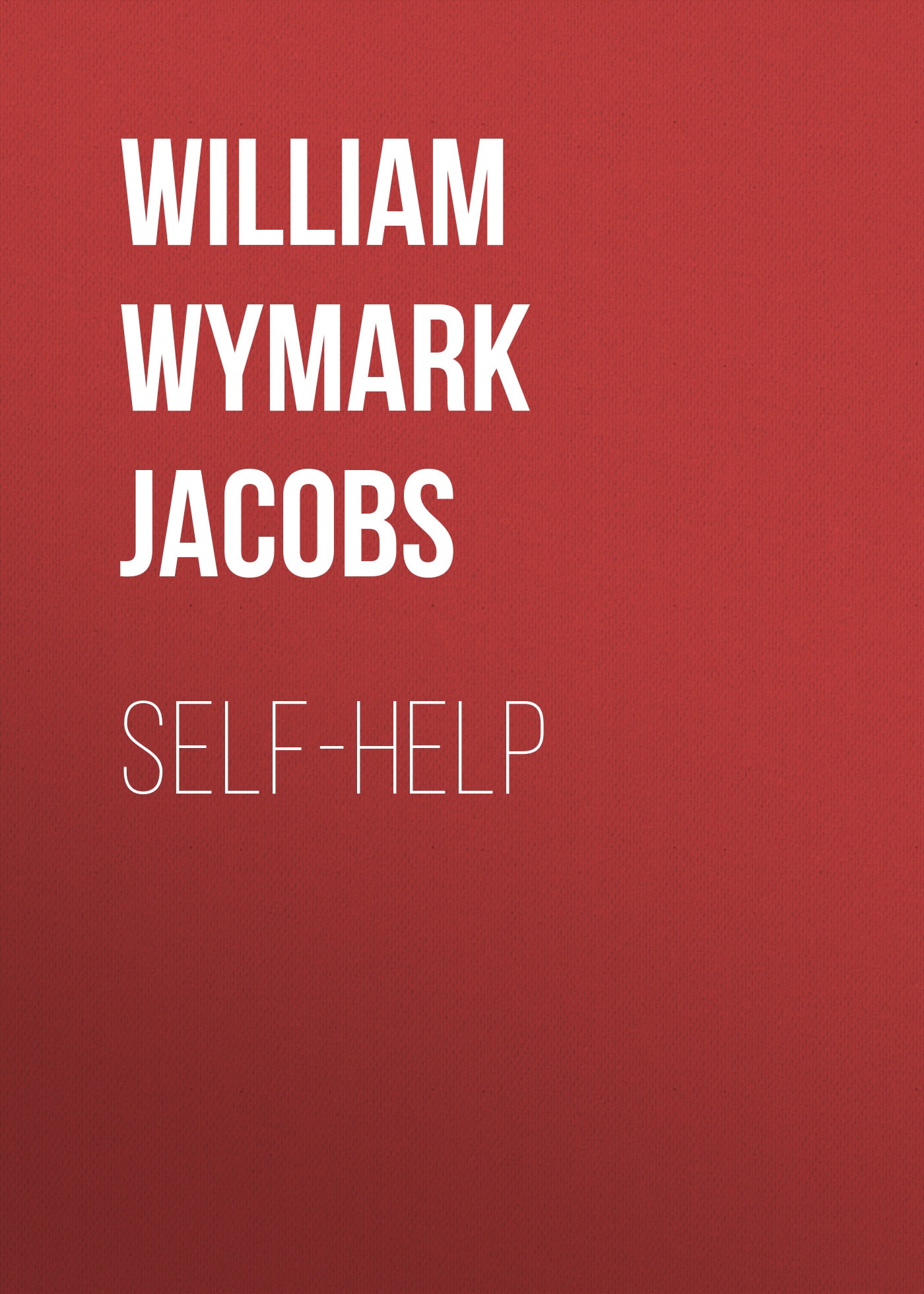 William Wymark Jacobs Self-Help цена