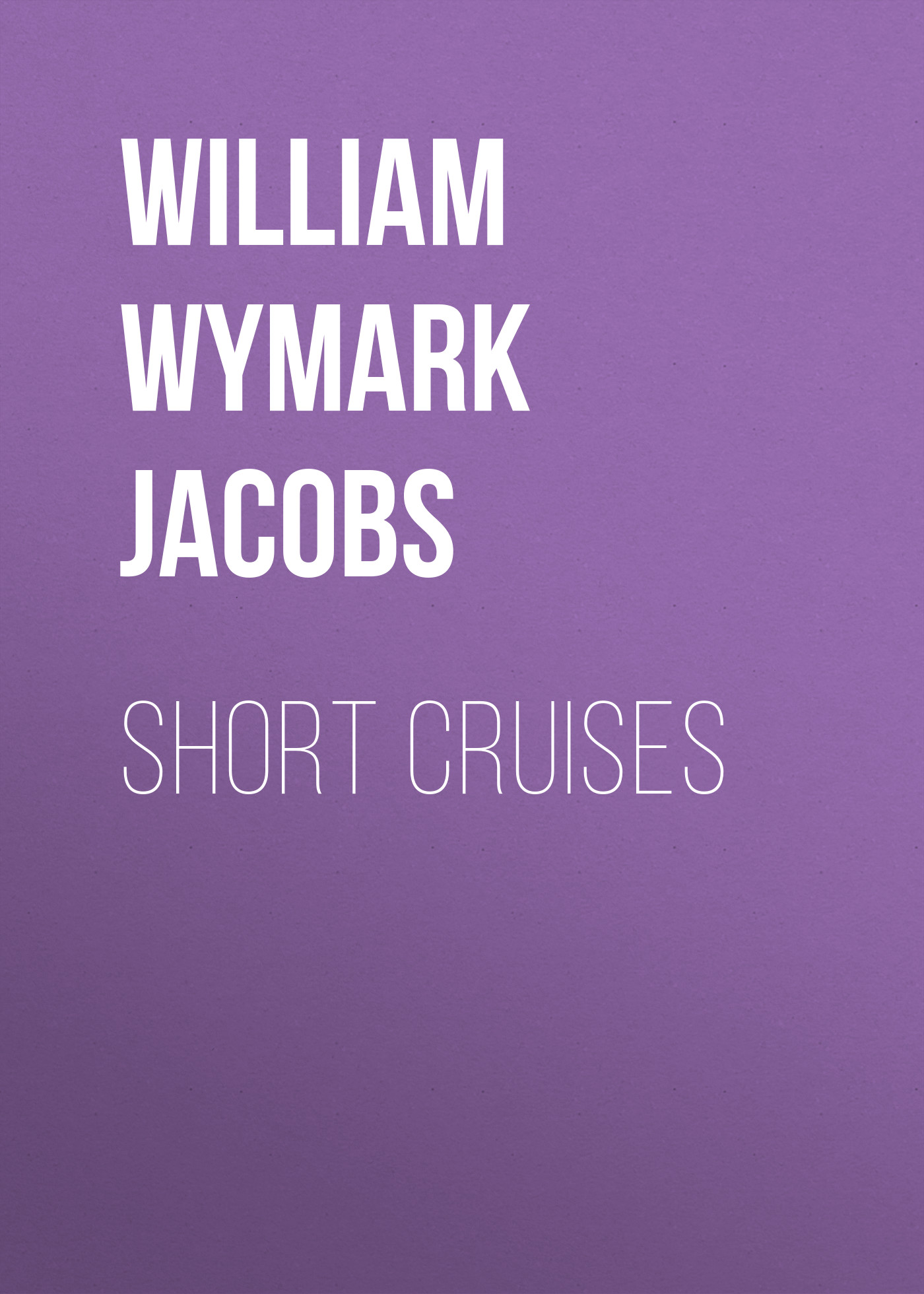 цены William Wymark Jacobs Short Cruises