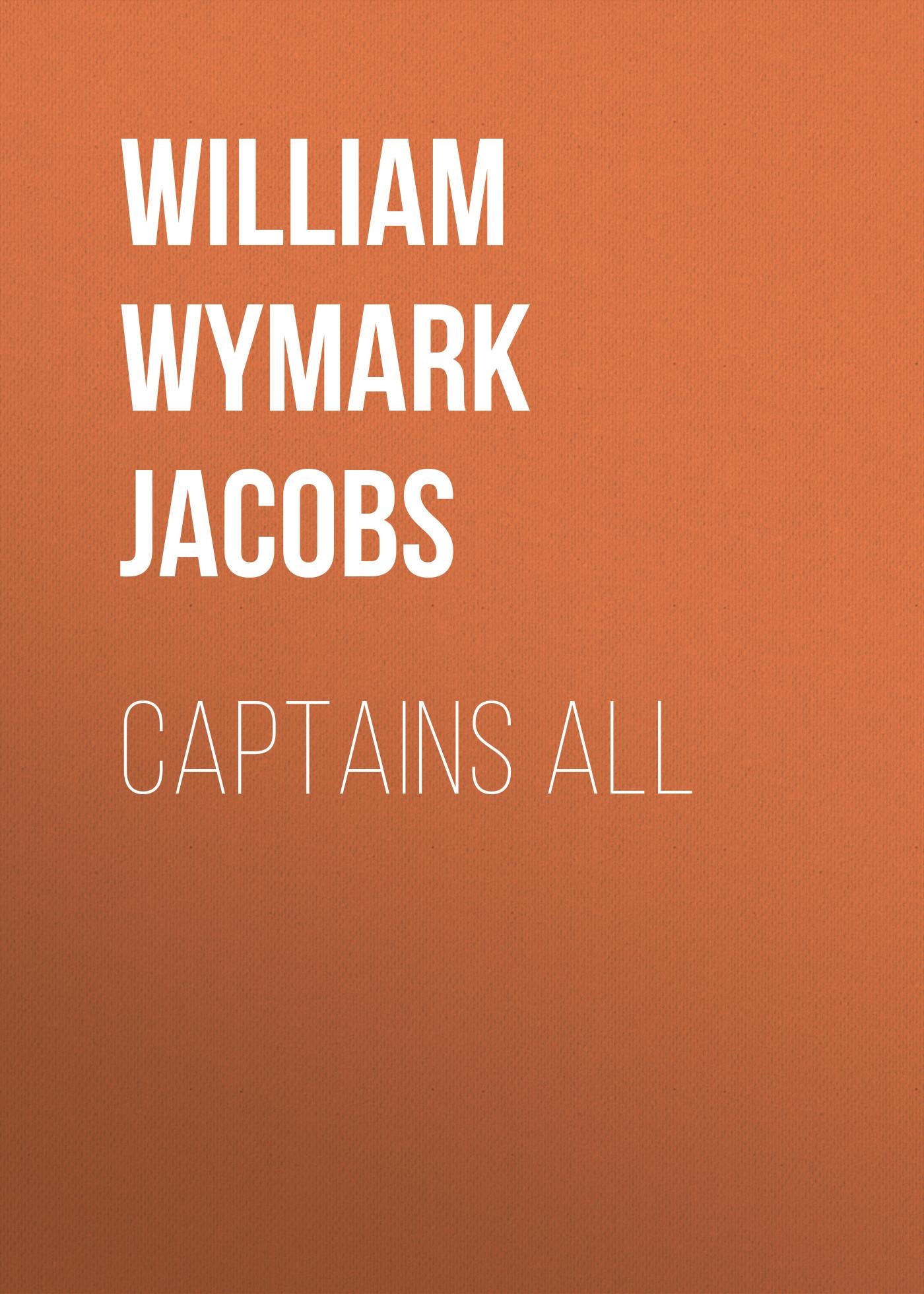 лучшая цена William Wymark Jacobs Captains All