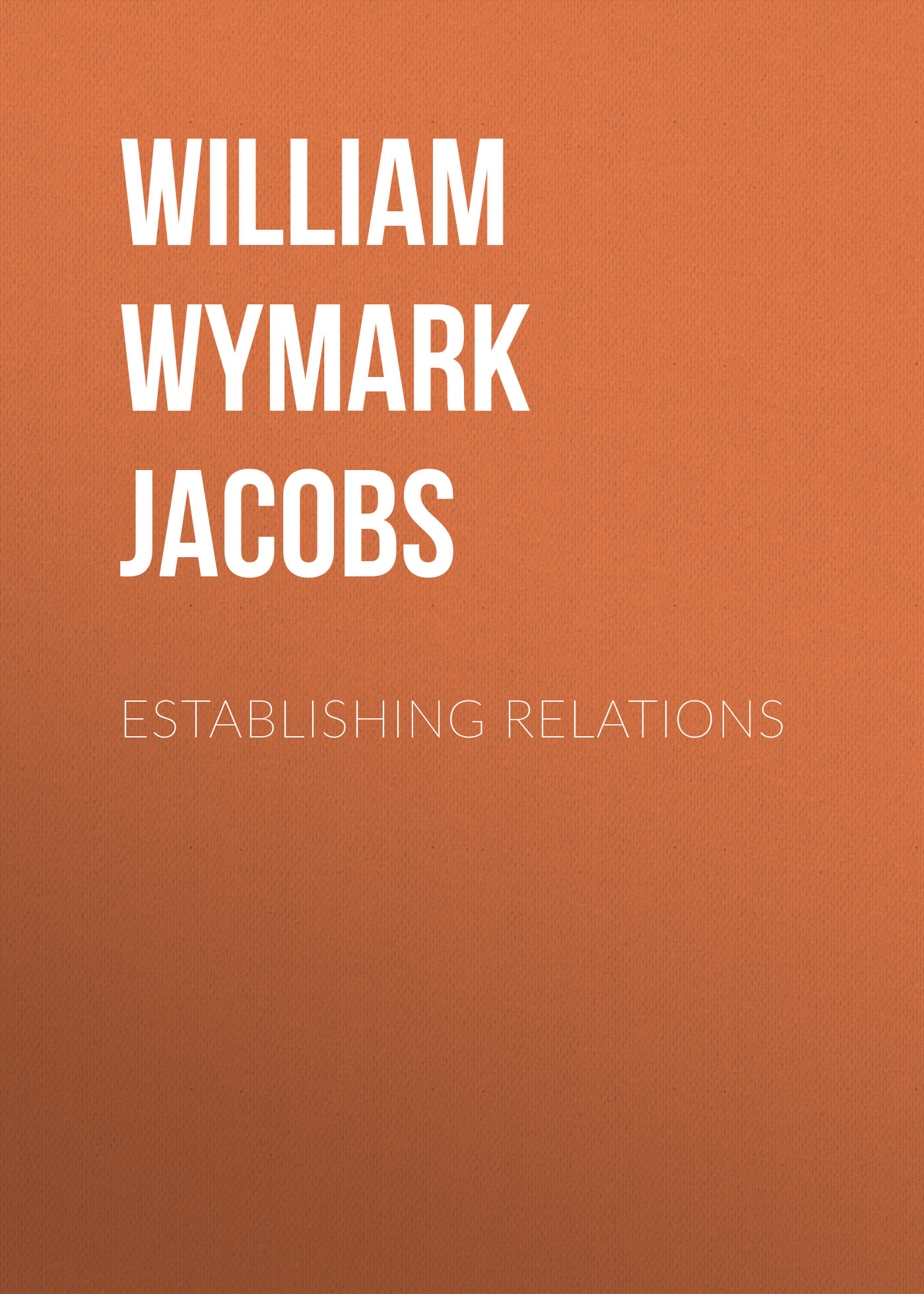 William Wymark Jacobs Establishing Relations