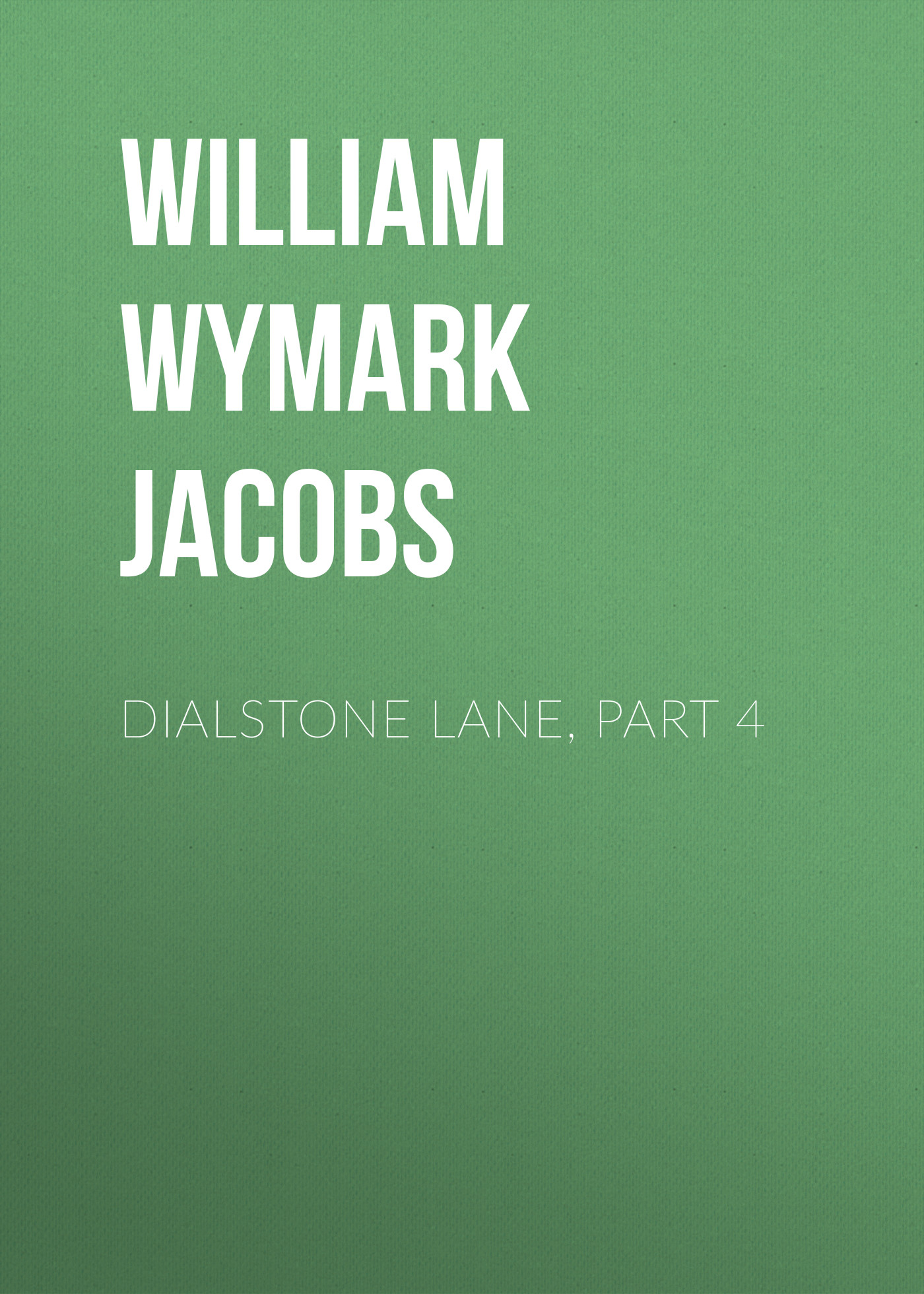 лучшая цена William Wymark Jacobs Dialstone Lane, Part 4