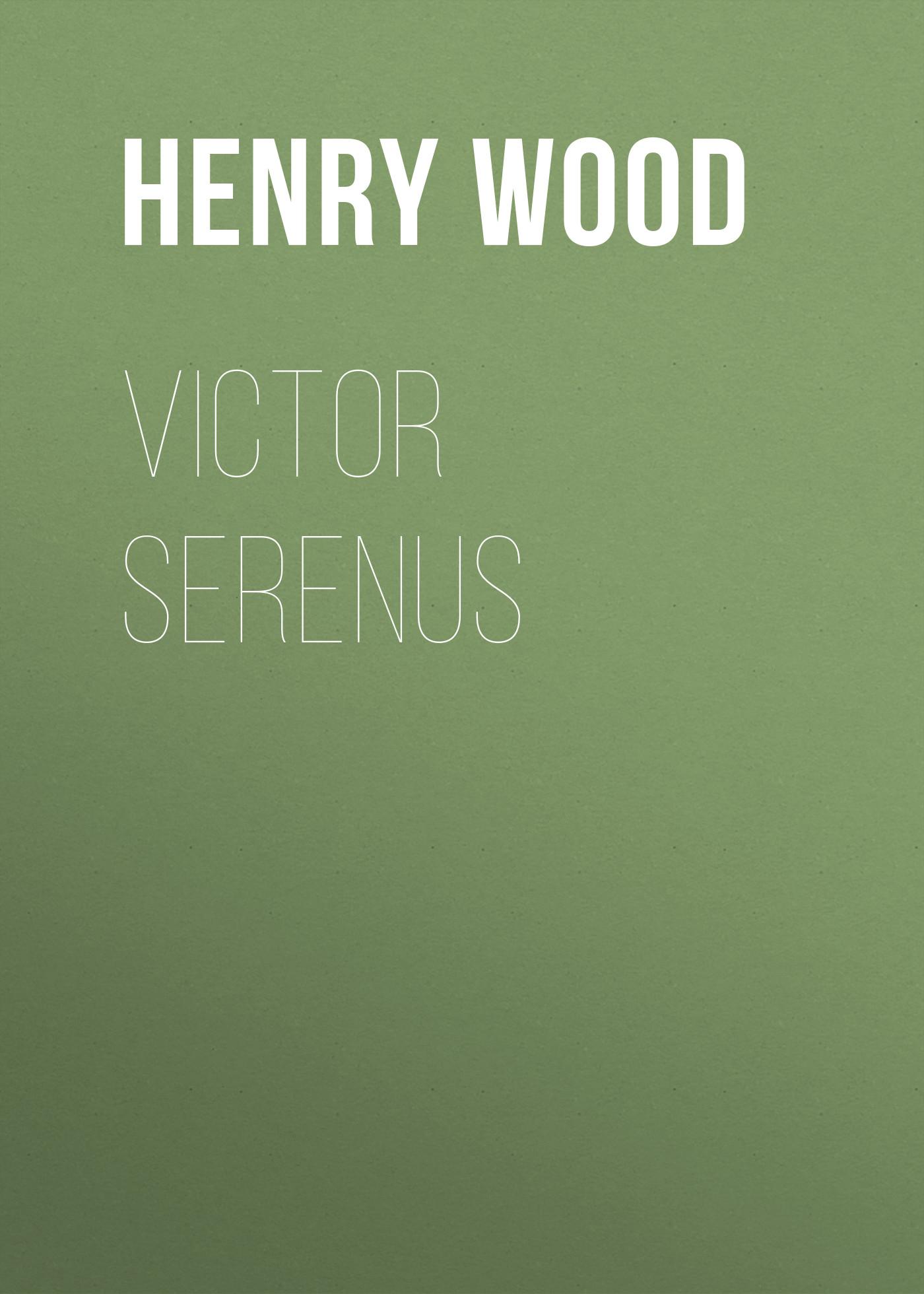 Henry Wood Victor Serenus henry wood verner s pride