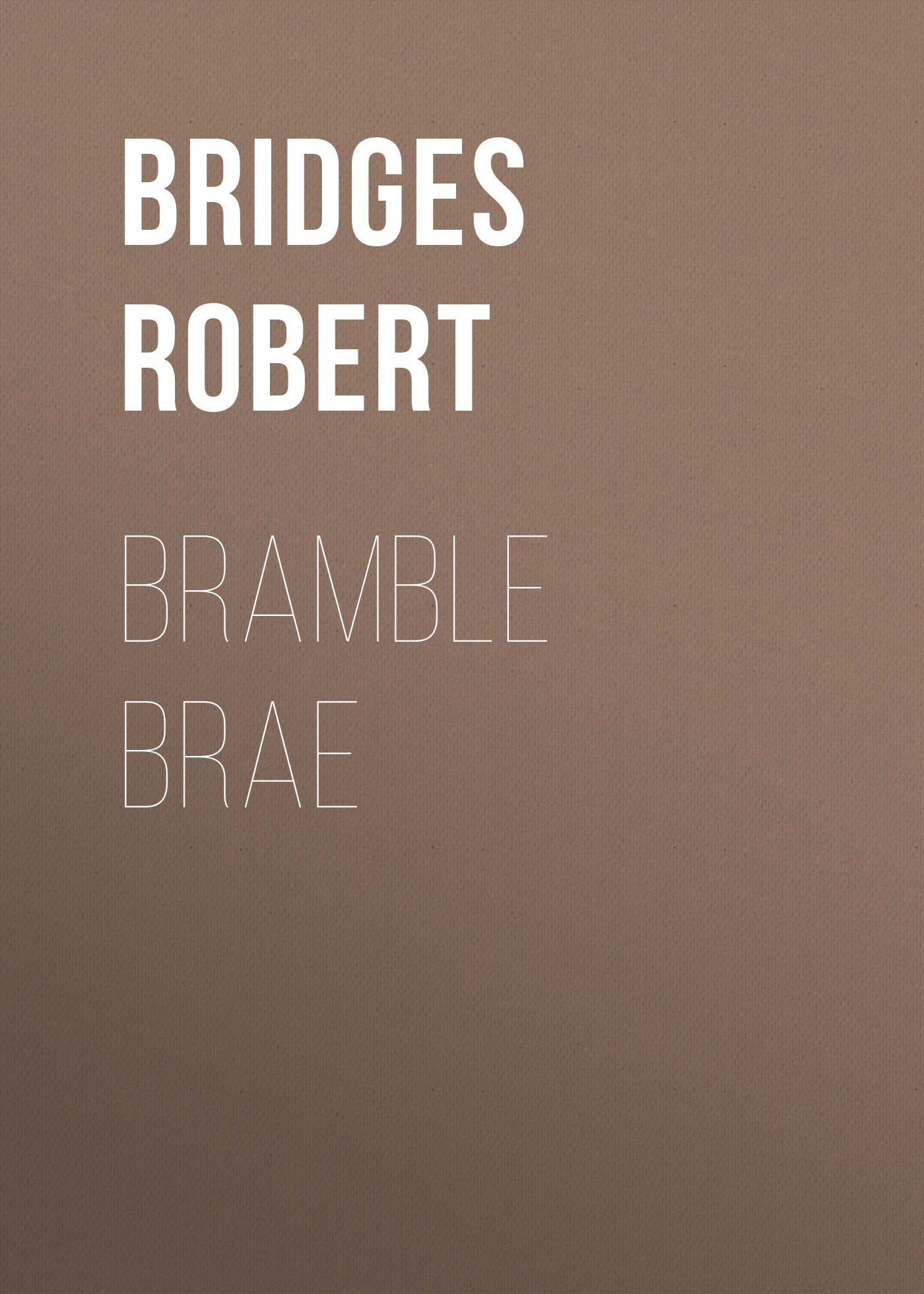 Bridges Robert Bramble Brae bridges robert on english homophones