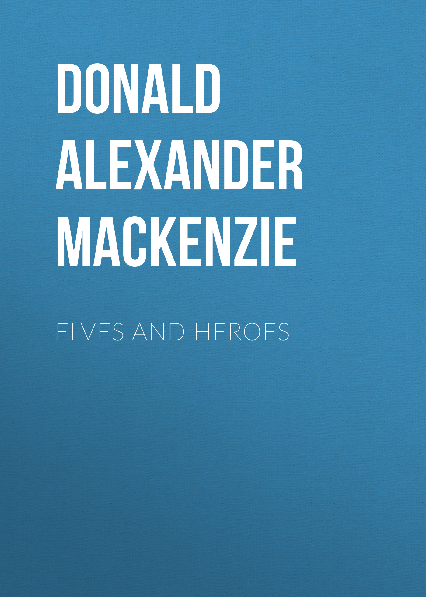 Donald Alexander Mackenzie Elves and Heroes fairies and elves vector motifs cd