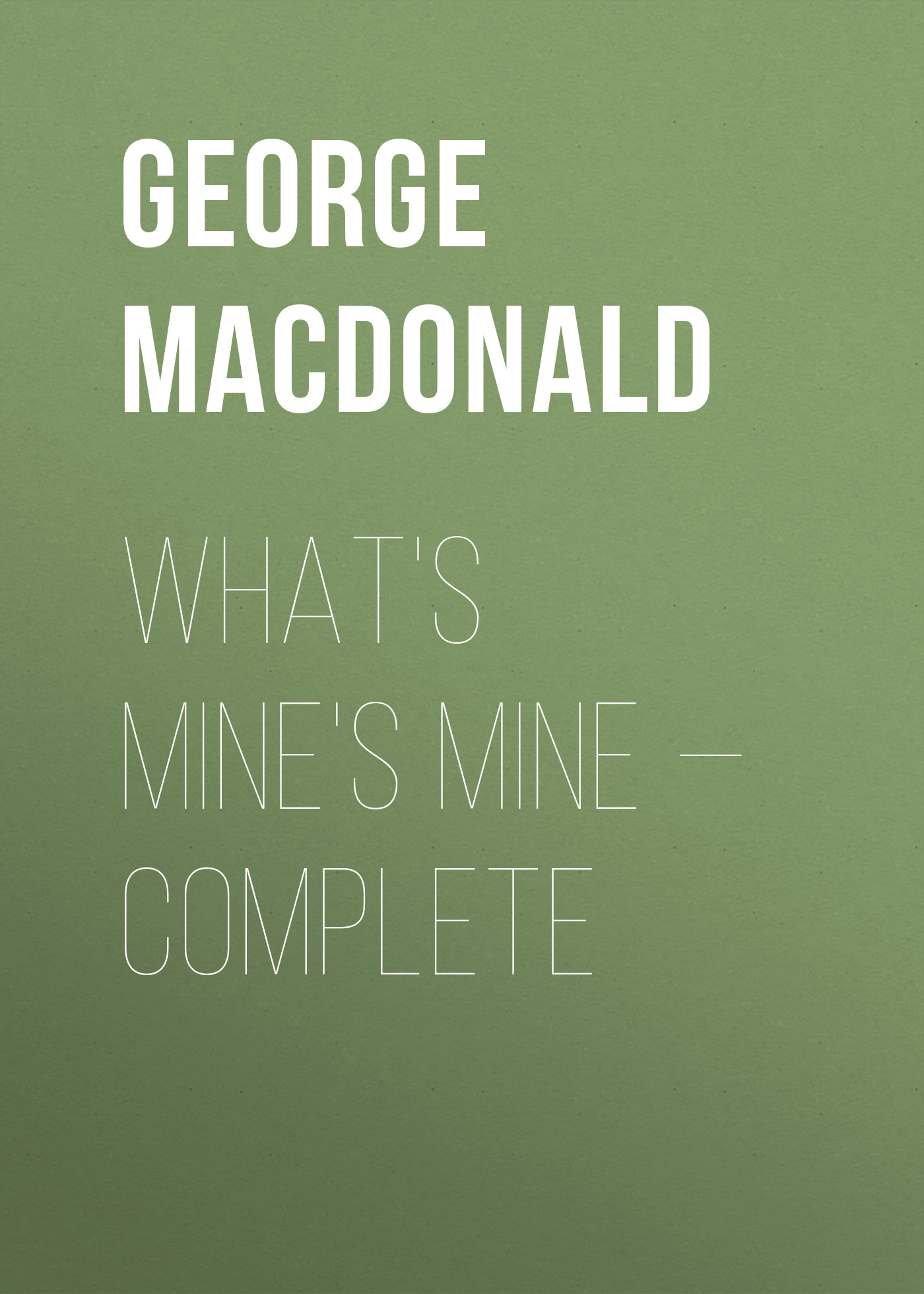 George MacDonald What's Mine's Mine — Complete hatber дневник школьный texture