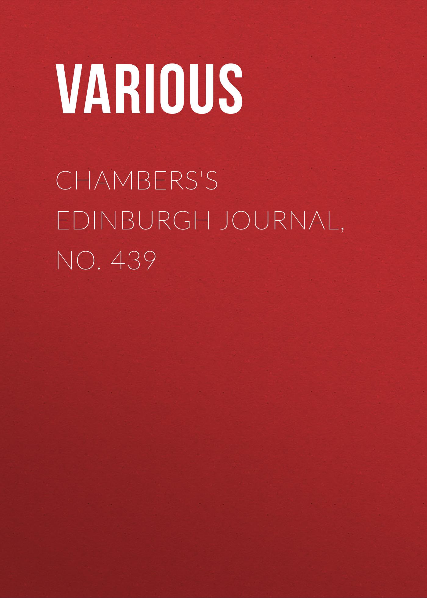Chambers\'s Edinburgh Journal, No. 439 ( Various  )