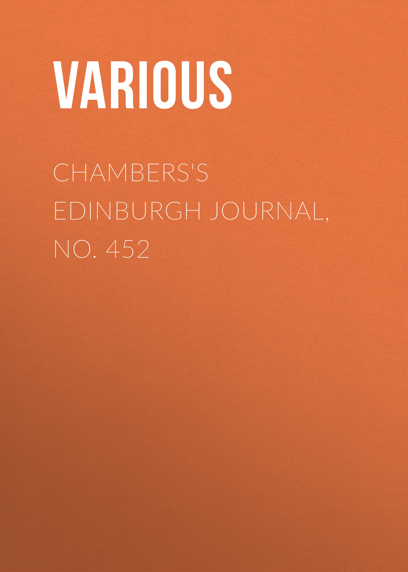 купить Various Chambers's Edinburgh Journal, No. 452 по цене 0 рублей