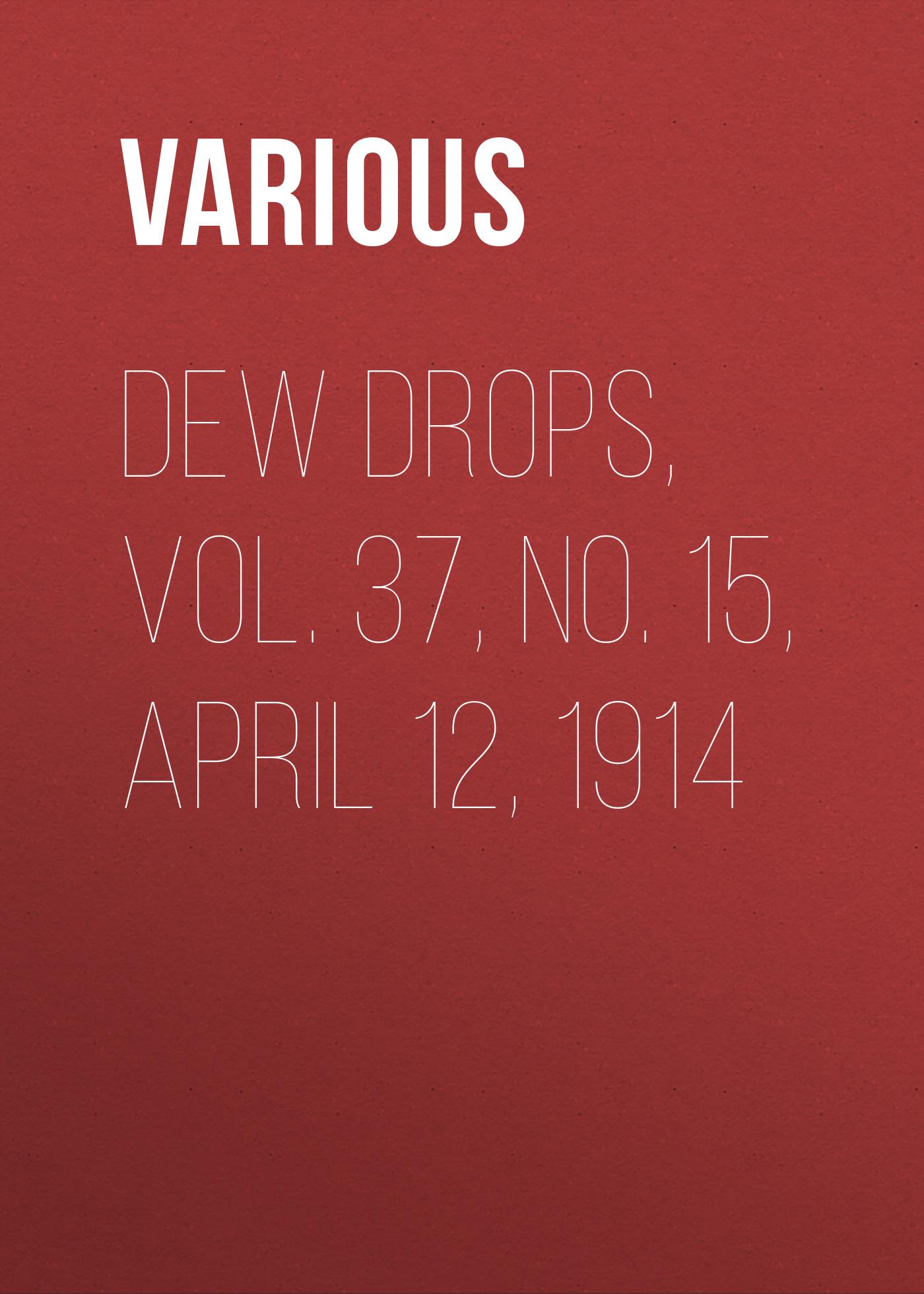 купить Various Dew Drops, Vol. 37, No. 15, April 12, 1914 по цене 0 рублей
