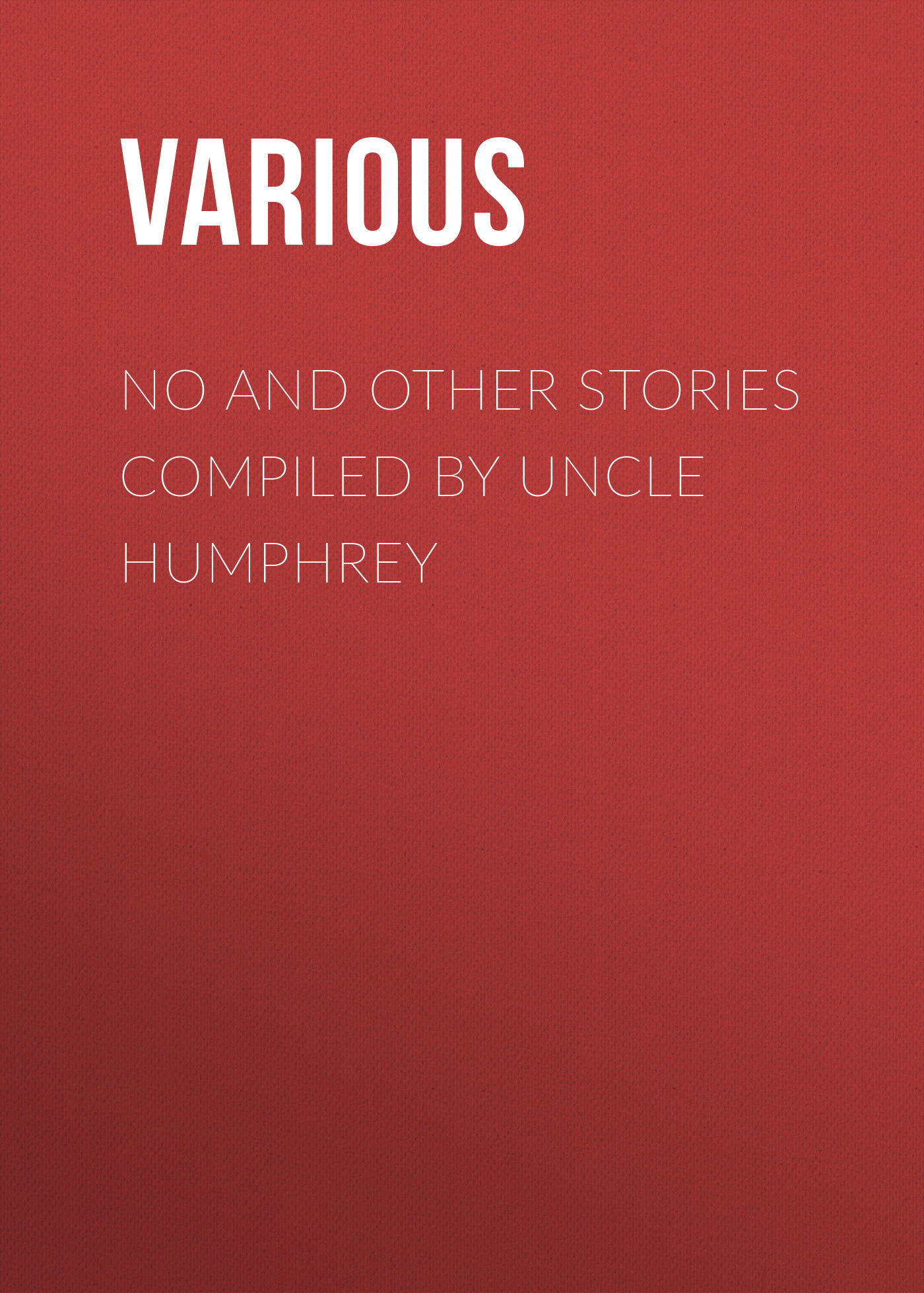 Various No and Other Stories Compiled by Uncle Humphrey monsters and other stories