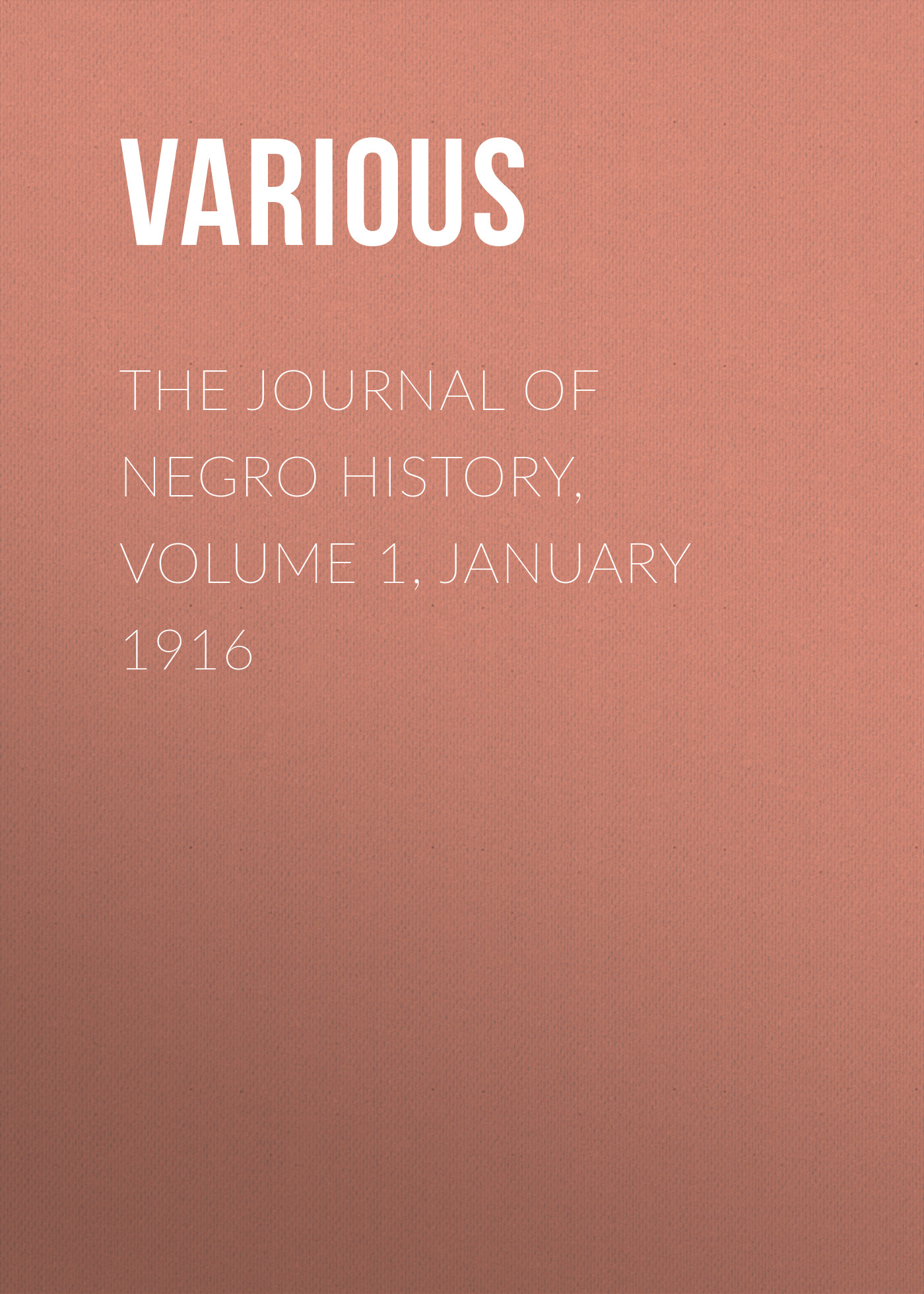 Various The Journal of Negro History, Volume 1, January 1916