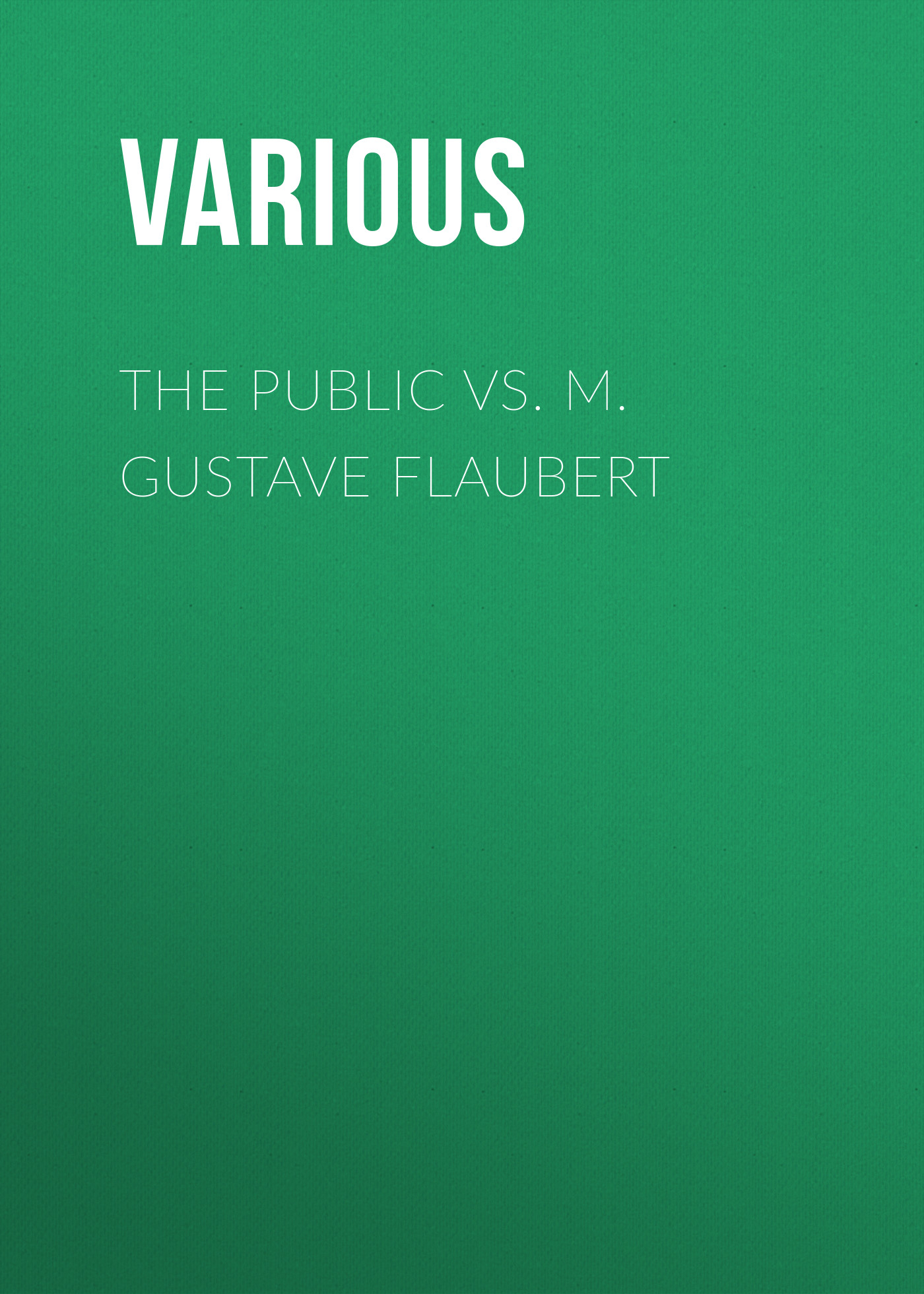 The Public vs. M. Gustave Flaubert