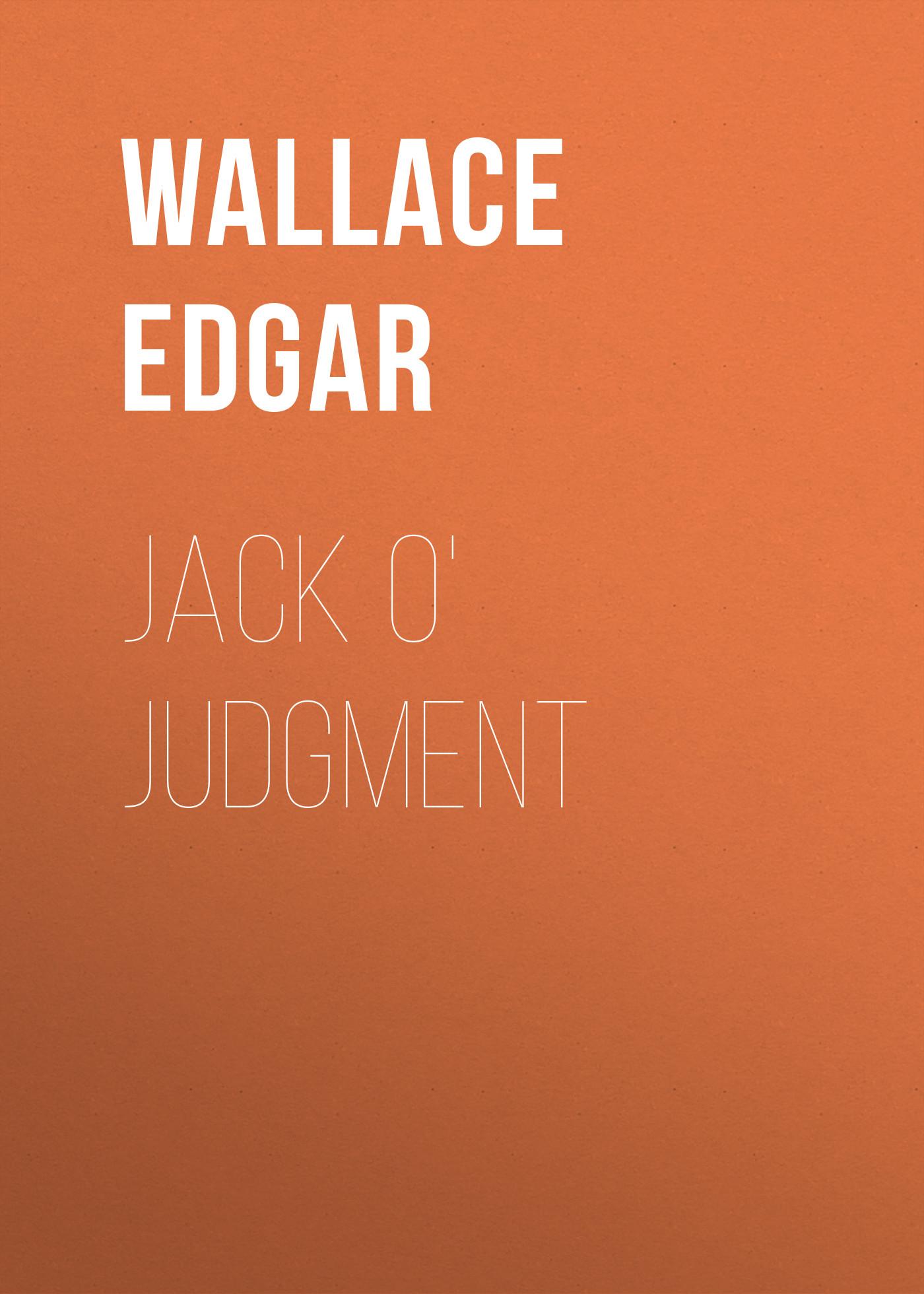 Wallace Edgar Jack O' Judgment critical judgment