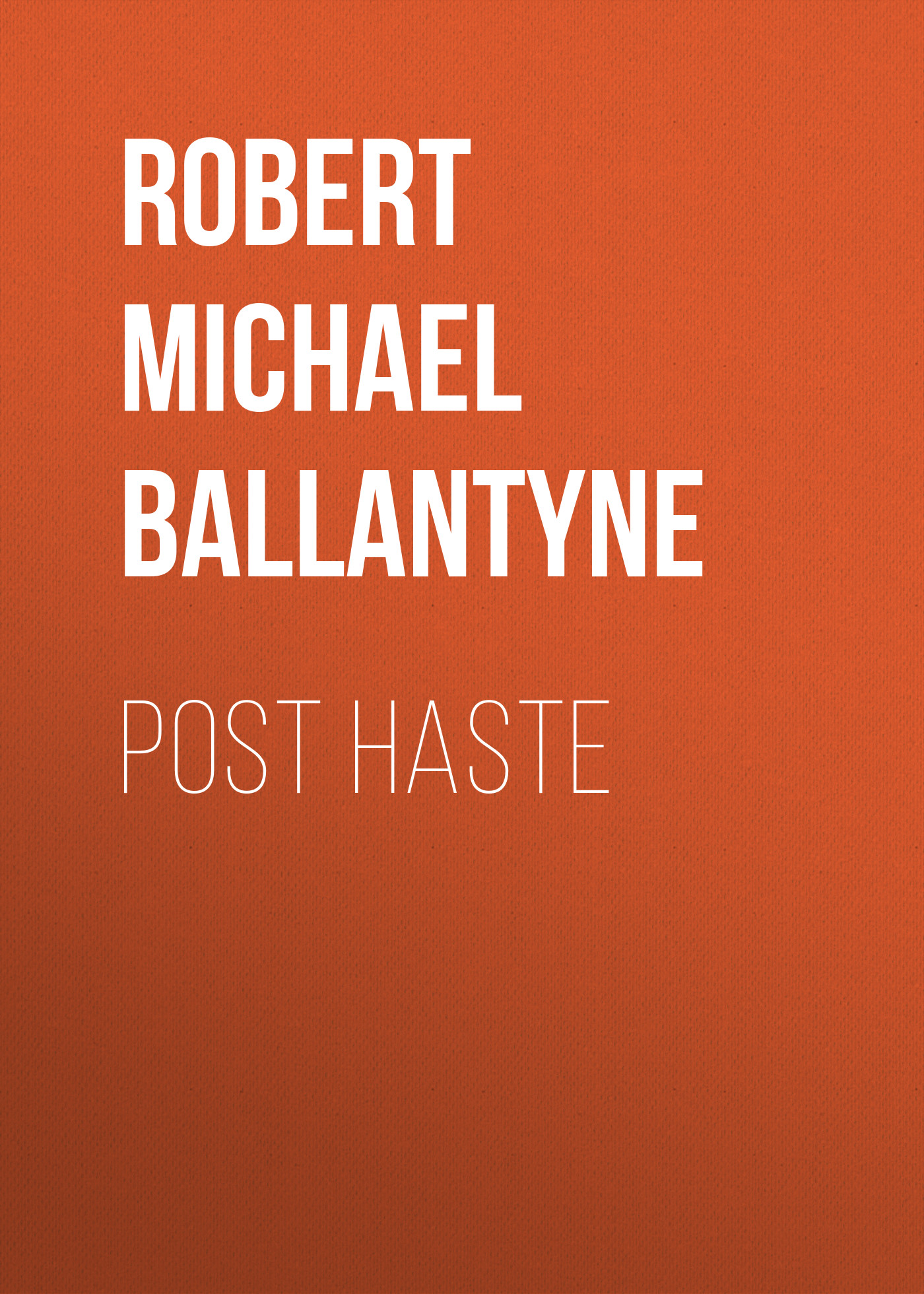 лучшая цена Robert Michael Ballantyne Post Haste