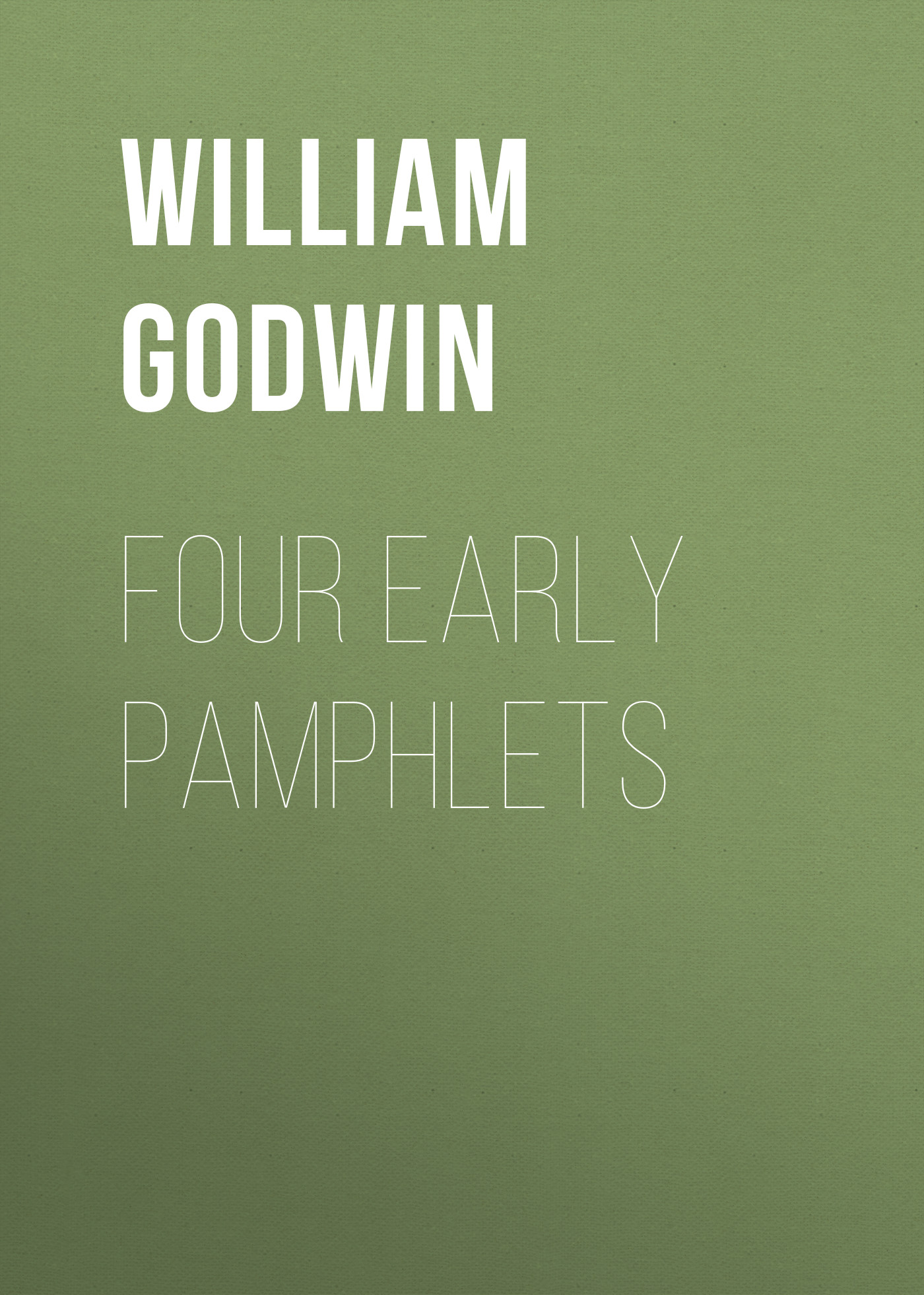 William Godwin Four Early Pamphlets william godwin italian letters vols i and ii