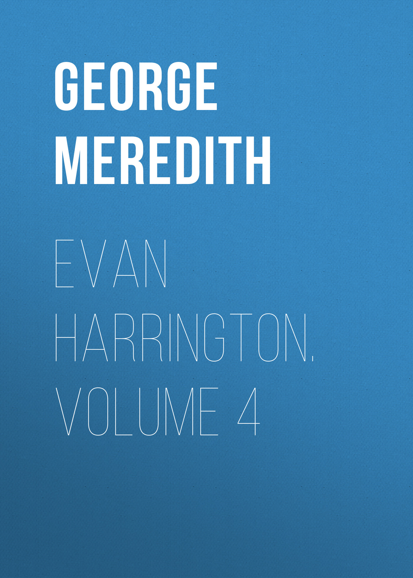 George Meredith Evan Harrington. Volume 4 цена и фото