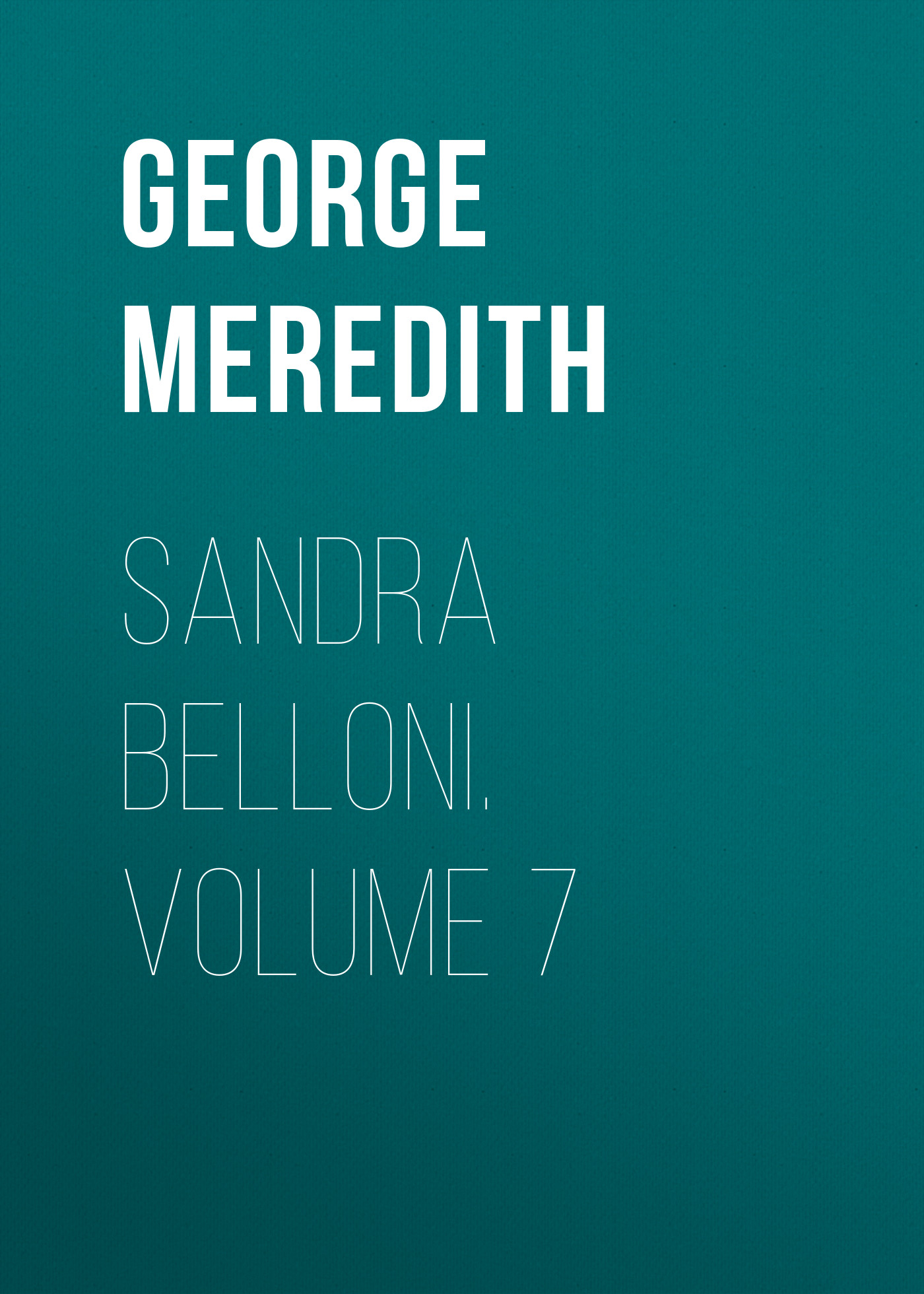Sandra Belloni. Volume 7